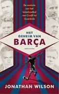 Het geheim van Barça   Jonathan Wilson  