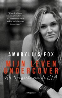 Mijn leven undercover   Amaryllis Fox  