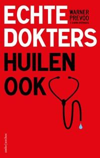 Echte dokters huilen ook | Warner Prevoo ; Karin Overmars |