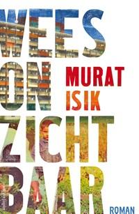 Wees onzichtbaar | Murat Isik |