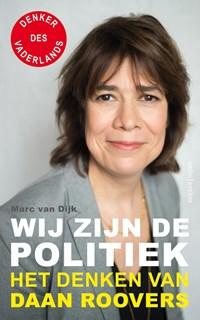 Wij zijn de politiek | Daan Roovers ; Marc van Dijk |