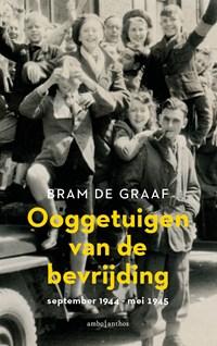 Ooggetuigen van de bevrijding   Bram de Graaf  