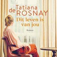 Dit leven is van jou | Tatiana de Rosnay |