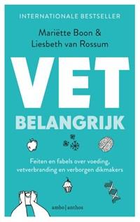 VET belangrijk   Mariëtte Boon ; Liesbeth van Rossum  