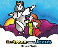Een troon voor Jezus | Mirjam Florijn |