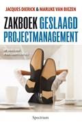 Zakboek voor geslaagd projectmanagement   Jacques Dierick ; Marc van Biezen  