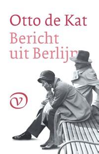 Bericht uit Berlijn   Otto de Kat  