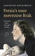 Fresia's voor mevrouw Brak | Jannetje Koelewijn |