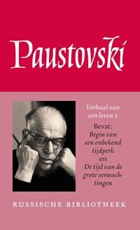 Het verhaal van mijn leven / 2 Begin van een onbekend tijdperk; Tijd van de grote verwachtingen | Konstantin Paustovski |