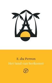 Het land van herkomst   E. du Perron  