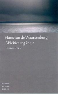 Wie hier nog komt | Hans van de Waarsenburg |