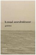 Oever drinkt oever | Ben Zwaal |