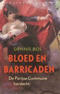 Bloed en barricaden   Dennis Bos  