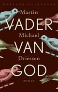 Vader van God | Martin Michaël Driessen |