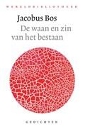 De waan en zin van het bestaan   Jacobus Bos  