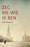 Zeg me wie ik ben | Julia Navarro |
