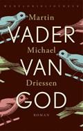 Vader van God | Martin Michael Driessen |