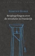 Bespiegelingen over de revolutie in Frankrijk | Edmund Burke |