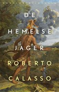 De hemelse jager | Roberto Calasso |