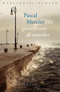 Het gewicht van de woorden | Pascal Mercier |