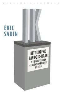 Het tijdperk van de ik-tiran | Éric Sadin |