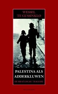 Palestina als adderkluwen | Wessel te Gussinklo |