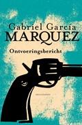 Ontvoeringsbericht   Gabriel García Márquez  