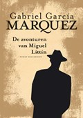 Avonturen van Miguel Littin | Gabriel García Márquez |