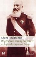 De geest van koning Leopold II en de plundering van de Congo | Adam Hochschild |