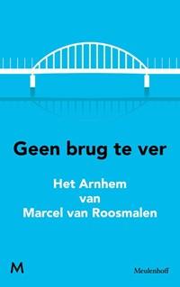 Geen brug te ver | Marcel van Roosmalen |