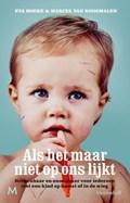 Als het maar niet op ons lijkt | Eva Hoeke ; Marcel van Roosmalen |