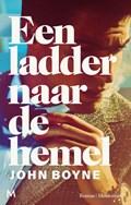 Een ladder naar de hemel | John Boyne |