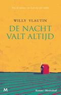De nacht valt altijd   Willy Vlautin  