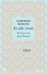 In alle ernst | Godfried Bomans ; Joost Prinsen |
