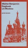 Dagboek uit Moskou   Walter Benjamin & Gary Smith & Gershom Gerhard Scholem  
