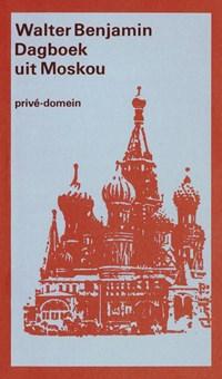 Dagboek uit Moskou | Walter Benjamin & Gary Smith & Gershom Gerhard Scholem |