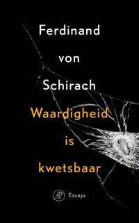 Waardigheid is kwetsbaar | Ferdinand von Schirach |