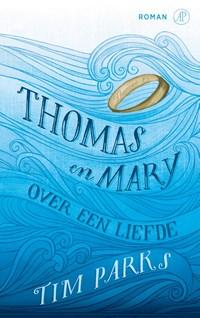 Thomas en Mary | Tim Parks |