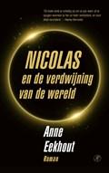 Nicolas en de verdwijning van de wereld   Anne Eekhout  