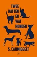Twee katten en wat honden | Simon Carmiggelt |