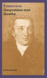 Gesprekken met Goethe | Johann Peter Eckermann |