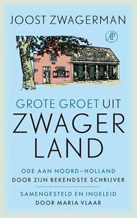 Grote groet uit Zwagerland | Joost Zwagerman |