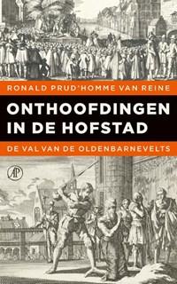 Onthoofdingen in de Hofstad | Ronald Prud'homme van Reine |