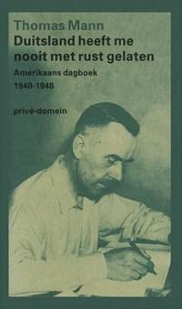 Duitsland heeft me nooit met rust gelaten   Thomas Mann  
