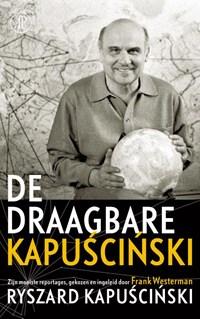 De draagbare Kapuscinski | Ryszard Kapuscinski |