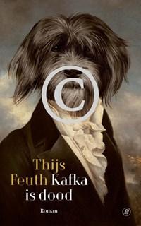 Kafka is dood | Thijs Feuth |