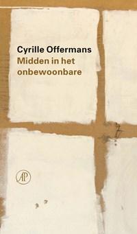 Midden in het onbewoonbare | Cyrille Offermans |