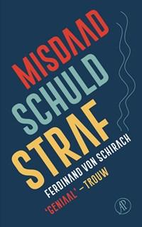 Misdaad, schuld, straf | Ferdinand von Schirach |