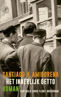 Het innerlijk getto | Santiago Amigorena |