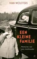 Een kleine familie | Ivan  Wolffers |